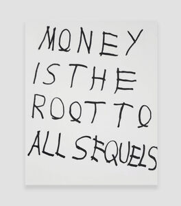 MONEY IS THE ROOT TO ALL SEQUELS