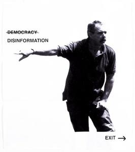 Democracy. Desinformation. Exit.