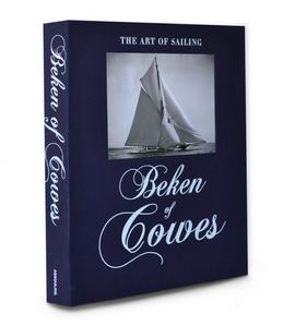 Beken Of Cowes:The Art Of Sailing