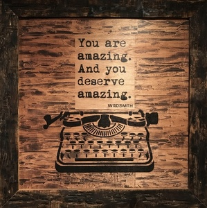 You are amazing. And you deserve amazing.