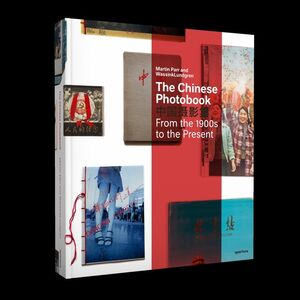 The Chinese Photobook: Curated by Martin Parr and WassinkLundgren