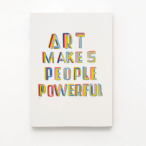 'Art makes people powerful'