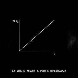 La vita si misura a peso e dimenticanza (20 kg, t)