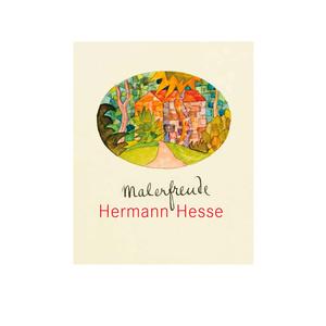 Hermann Hesse - Malerfreude