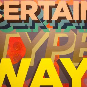 Certain Type of Way