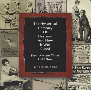 The Histerical Herstory Of Hysteria And How It Was Cured From Ancient Times Until Now
