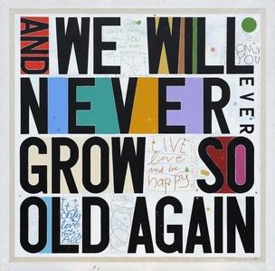 Never Grow So Old Again