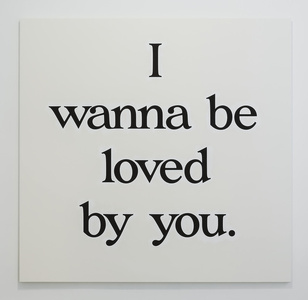 I wanna be loved by you.