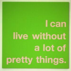 我能远离美好的事物而活着 / live without a lot of pretty things