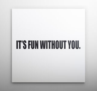 IT'S FUN WITHOUT YOU