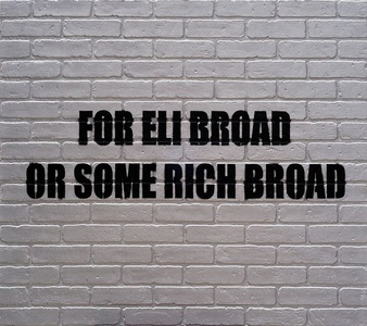 For Eli Broad or Some Rich Broad