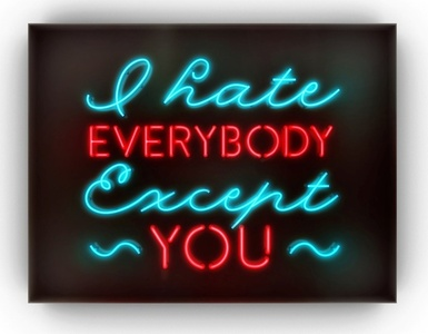 I Hate Everybody Except You