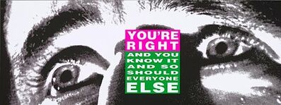 Barbara Kruger, 'You're Right And You Know It', 2010