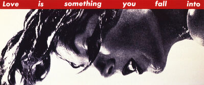 Barbara Kruger, 'Untitled (Love is something you fall into)', 1990