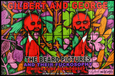 Gilbert & George, 'The Beard Pictures And Their Fuckosophy', 22 Nov 2017 -28 Jan 2018