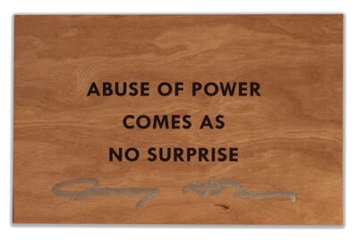 Jenny Holzer, 'Abuse of Power Comes As No Surprise SIGNED  ', ca. 2018