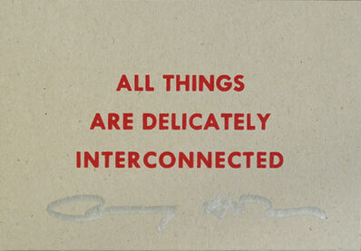 Jenny Holzer, 'All Things Are Delicately Interconnected, SIGNED', 2015