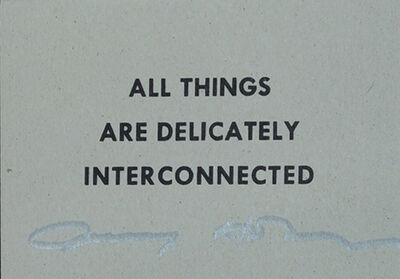 Jenny Holzer, 'All Things Are Delicately Interconnected, SIGNED ', 2015