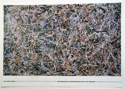Jackson Pollock, 'THE FIRST SHOW PAINTING AND SCULPTURE FROM EIGHT COLLECTIONS 1940 -1980, THE MUSEUM OF CONTEMPORARY ART, LOS ANGELES,  NOVEMBER 20, 1983 - FEBRUARY 19, 1984', 1983