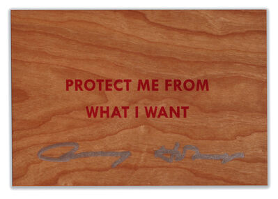Jenny Holzer, 'Protect Me From What I Want SIGNED', ca. 2018