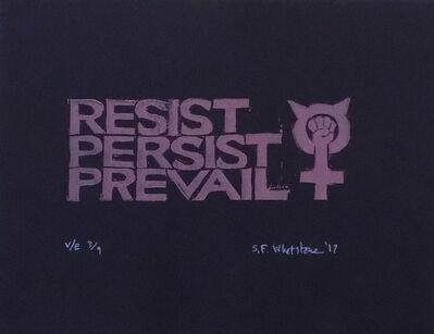 Sandy Whetstone, 'Resist, Persist, Prevail'