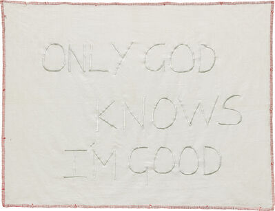 Tracey Emin, 'Only God Knows I'm Good', 2009
