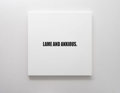 Ed Young, 'LAME AND ANXIOUS.', 2018