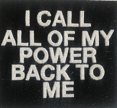 Stephanie Hirsch, 'I CALL ALL OF MY POWER BACK TO ME', 2018