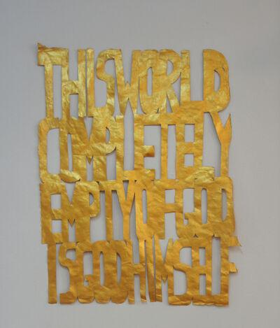 Hristina Ivanoska, 'Untitled (This world completely empty of God is God Himself)', 2014