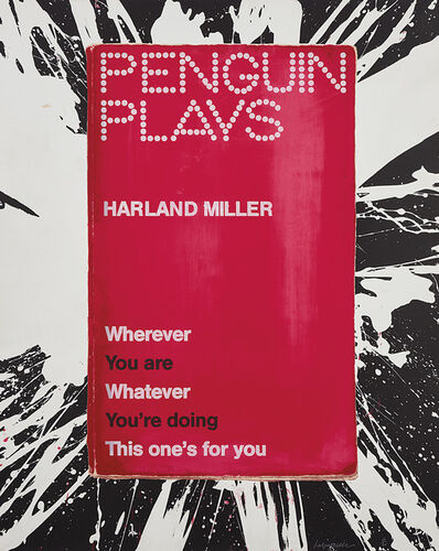 Harland Miller, 'Wherever You Are, Whatever You're Doing,This One's For You, from Pengiun Plays series', 2013