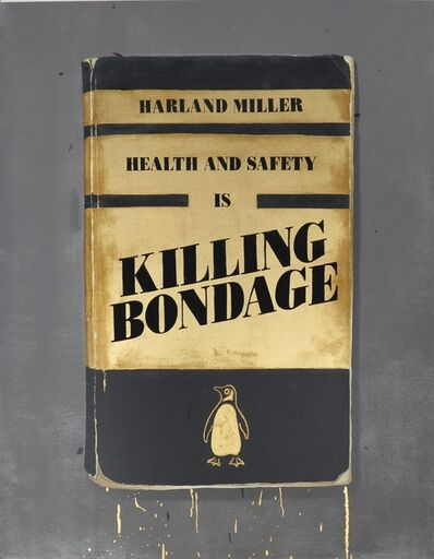 Harland Miller, 'Health and Safety is Killing Bondage', 2015