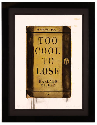 Harland Miller, 'Too Cool To Lose', 2012