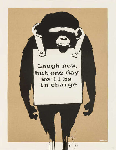 Banksy, 'Laugh Now But One Day We'll Be In Charge', 2003