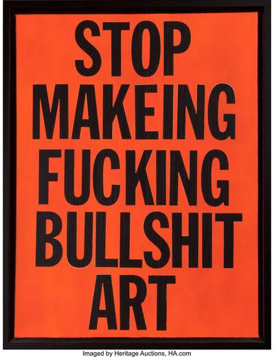 Leo Fitzpatrick, 'Stop Makeing Fucking Bullshit Art', 2014