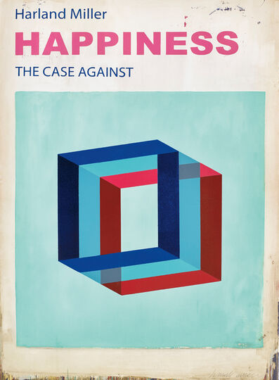 Harland Miller, 'Happiness: The Case Against', 2017