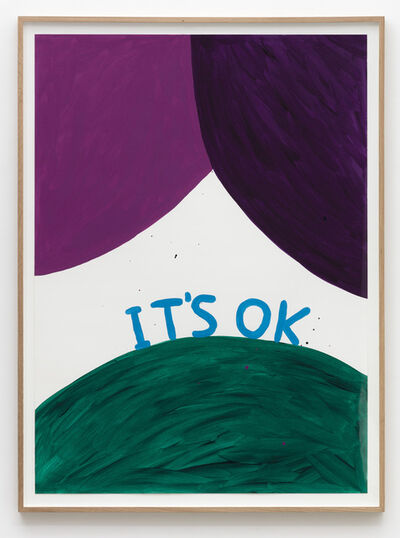 David Shrigley, 'Untitled (It's ok)', 2015