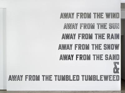 AWAY FROM THE WIND AWAY FROM THE SUN AWAY FROM THE RAIN AWAY FROM THE SNOW AWAY FROM THE SAND & AWAY FROM THE TUMBLED TUMBLEWEED