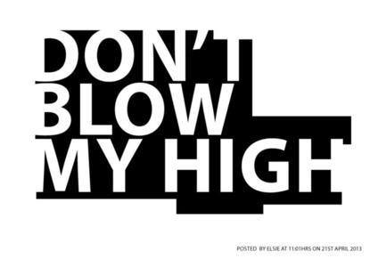 Don't Blow My High
