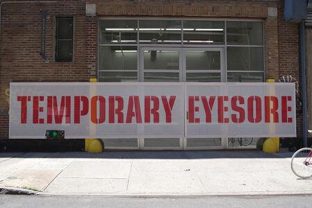 Temporary Eyesore