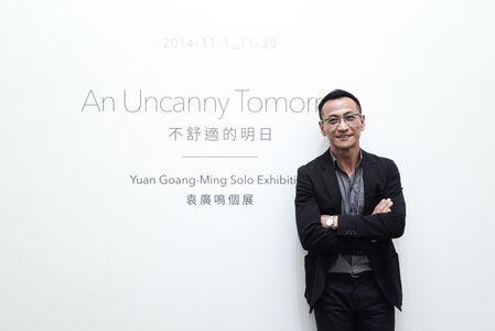 An Uncanny Tomorrow Yuan Goang-Ming Solo Exhibition