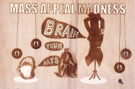 Mass appeal madness eats your brain