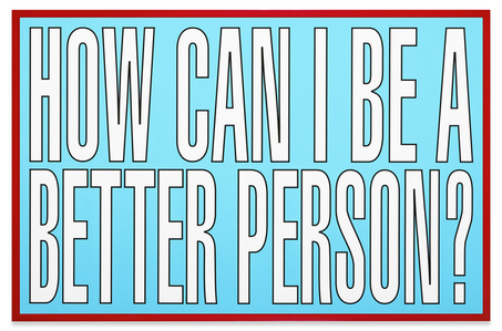 How can I be a better person?
