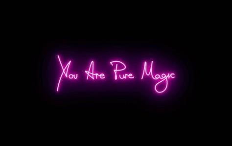 You are Pure Magic