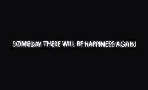 Someday There Will Be Happiness Again