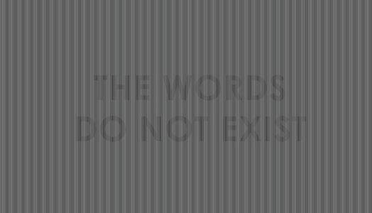 The Words Do Not Exist