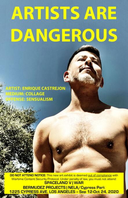 John S. Rabe, 'Artists are Dangerous! (Enrique Castrejon)', 2020