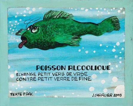 Jacques Charlier, 'Poisson alcoolique', 2019