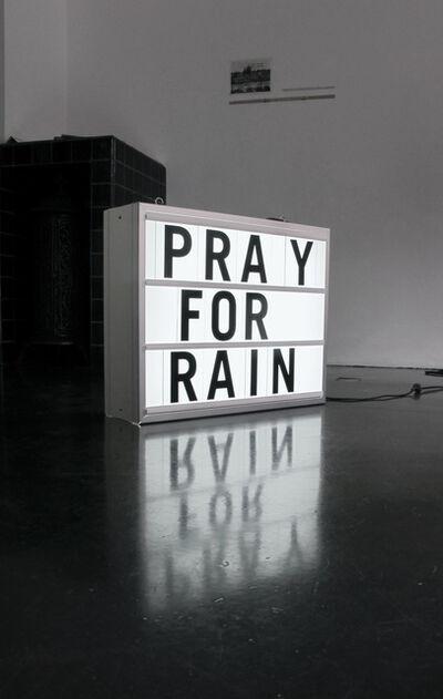 Risk Hazekamp, 'Pray For Rain', 2015