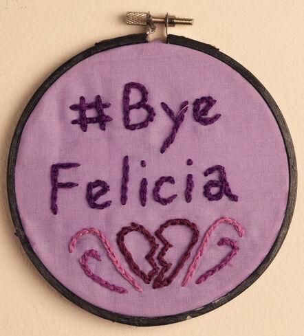 Ariella Kadosh, 'Bye Felicia', 2018
