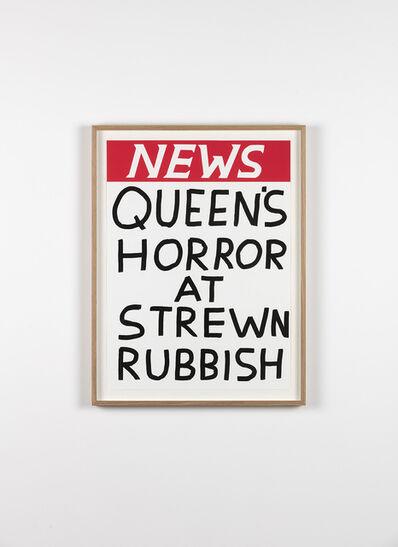 David Shrigley, 'Untitled (Queen's Horror At Strewn Rubbish)', 2017
